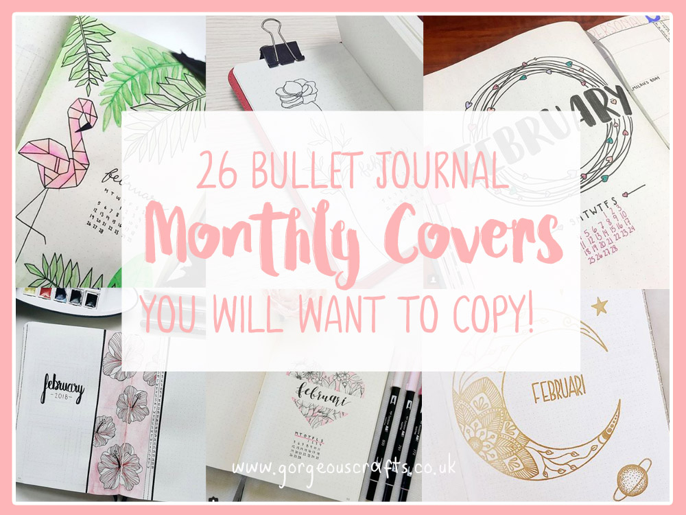 26 Awesome Bullet Journal Monthly Covers You Will Want To Copy! www.gorgeouscrafts.co.uk